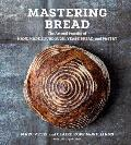 Mastering Bread The Art & Practice of Handmade Sourdough Yeast Bread & Pastry
