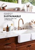 Simply Sustainable Moving Toward Plastic Free Low Waste Living