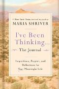 Ive Been Thinking A Journal Reflections Prayers & Meditations for a Meaningful Life