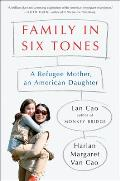 Family in Six Tones A Refugee Mother an American Daughter