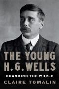 The Young H. G. Wells: Changing the World