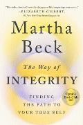 Way of Integrity Finding the Path to Your True Self