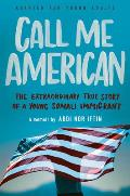 Call Me American (Adapted for Young Adults): The Extraordinary True Story of a Young Somali Immigrant