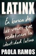 Latinx En busca de las voces que redefinen la identidad latina