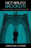 Motherless Brooklyn Movie Tie In Edition