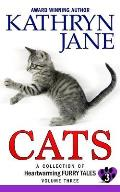 Cats: Volume three: A Collection of Heartwarming Furry-Tales