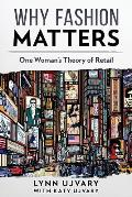 Why Fashion Matters: One Woman's Theory of Retail