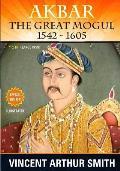 Akbar The Great Mogul: 1542 - 1605
