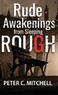Rude Awakenings from Sleeping Rough
