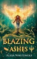 Blazing Ashes: A Phoenix Reborn Urban Fantasy Novel