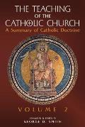 The Teaching of the Catholic Church: Volume 2: A Summary of Catholic Doctrine