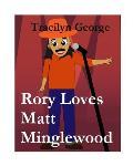 Rory Loves Matt Minglewood