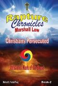 The Rapture Chronicles Martial Law: Christians Persecuted