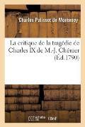La Critique de la Trag?die de Charles IX