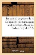 1er Conseil de Guerre de la 10e Division Militaire, S?ant ? Montpellier. Affaire de B?darieux