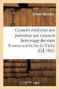 Conseils M?dicaux Aux Personnes Qui Viennent Faire Usage Des Eaux Thermo-Min?rales de Vichy