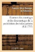 Examen Des Avantages Et Des Desavantages de la Prohibition Des Toiles Peintes