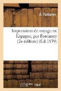 Impressions de Voyage En Espagne, 2e ?dition