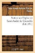 Notice Sur l'?glise de Saint-Andr? de Grenoble