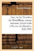 Lise, Ou Les Hermites Du Mont-Blanc, Roman Nouveau, Faisant Suite ? Illyrine Et ? Rosalina