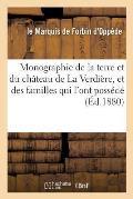 Monographie de la Terre Et Du Ch?teau de la Verdi?re, Et Des Familles Du Xe Au Xixe Si?cle