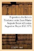Exposition Des Faits de l'Instance Entre Jean-Marie-Auguste Boyer Et Louise-Augustine Boyer 1849