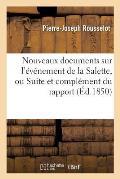 Nouveaux Documents Sur l'?v?nement de la Salette, Ou Suite Et Compl?ment Du Rapport