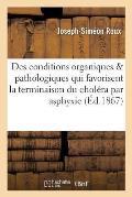 Des Conditions Organiques Et Pathologiques Qui Favorisent La Terminaison Du Chol?ra Par Asphyxie
