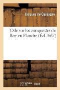 Ode Sur Les Conquestes Du Roy En Flandre