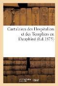 Cartulaires Des Hospitaliers Et Des Templiers En Dauphin?