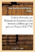 Galerie Fran?oise, Ou Portraits Des Hommes Et Des Femmes C?l?bres Qui Ont Paru En France