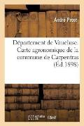 D?partement de Vaucluse. Carte Agronomique de la Commune de Carpentras