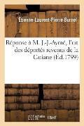 R?ponse ? M. J.-J.-Aym?, l'Un Des D?port?s Revenus de la Guiane