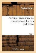 Poursuites En Mati?re de Contributions Directes. Tome 1