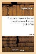 Poursuites En Mati?re de Contributions Directes. Tome 2-2