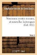 Nouveaux Contes Moraux, Et Nouvelles Historiques. Tome 2