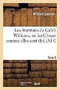 Les Avantures de Caleb Williams, Ou Les Choses Comme Elles Sont. Tome 2