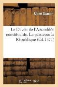 Le Devoir de l'Assembl?e Constituante. La Paix Avec La R?publique
