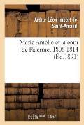 Marie-Am?lie Et La Cour de Palerme, 1806-1814