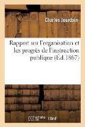 Rapport Sur l'Organisation Et Les Progr?s de l'Instruction Publique