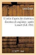 L'Enfer d'Apr?s Des Doctrines Danoises Et Anglaises: Apr?s La Mort