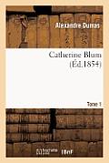 Catherine Blum. Tome 1