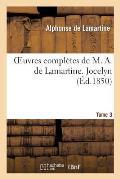 Oeuvres Compl?tes de M. A. de Lamartine. Tome 3 Jocelyn