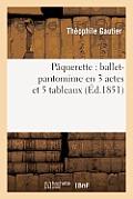 P?querette: Ballet-Pantomime En 3 Actes Et 5 Tableaux