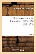 Correspondance de Lamartine. Tome II. 1813-1820