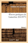 Oeuvres Po?tiques de Lamartine. Volume 3