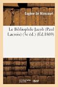 Le Bibliophile Jacob (Paul Lacroix) (3e ?d.)