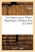Les Auteurs Grecs. Platon. R?publique, Huiti?me Livre