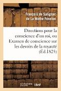 Directions Pour La Conscience d'Un Roi, Ou Examen de Conscience Sur Les Devoirs de la Royaut?