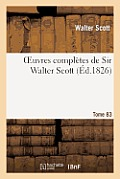 Oeuvres Compl?tes de Sir Walter Scott. Tome 83